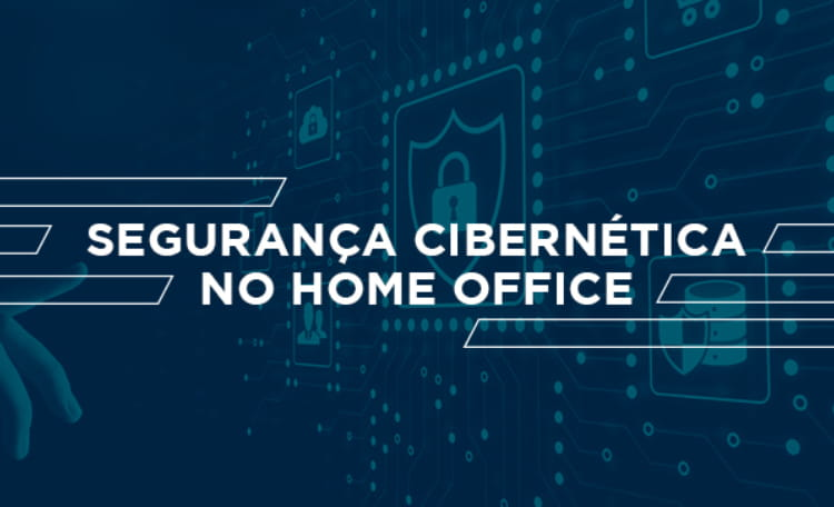 seguranca cibernetica no home office