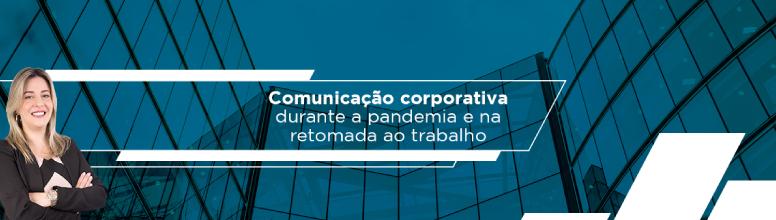 comunicacao corporativa durante a pandemia