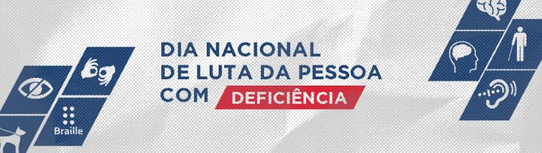 dia nacional de luta da pessoa com deficiência