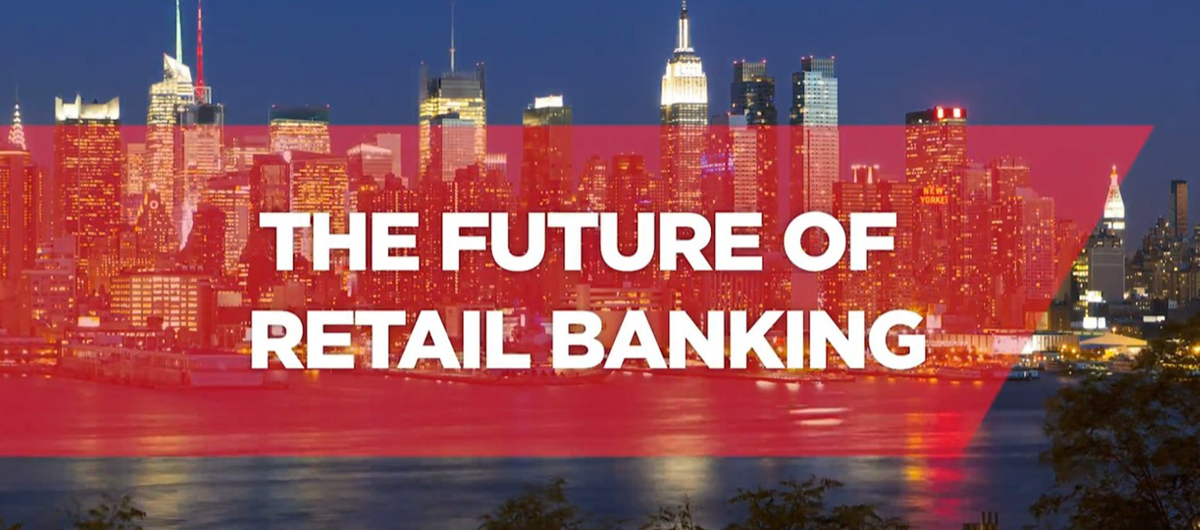 The Future of Retail Banking Video