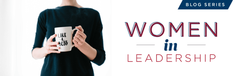 Women in Leadership Blog Series
