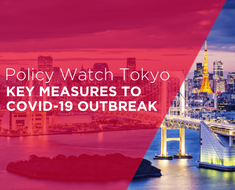 Policy Watch Tokyo- Key Measures to Covid-19 Outbreak