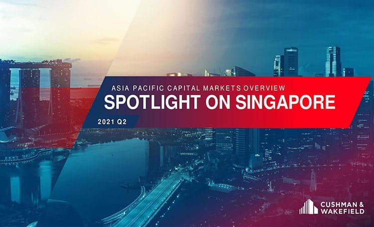 Cushman & Wakefield Q2 Asia Pacific Webinar: Spotlight on Singapore